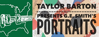 Taylor Barton presents G.E. Smith's PORTRAITS